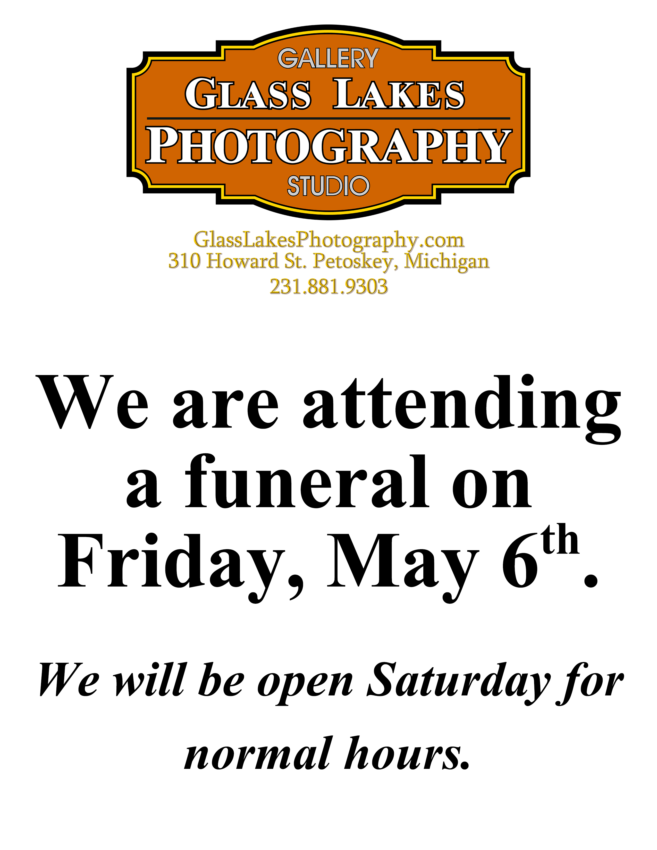 We will be closed Friday, May 6th.