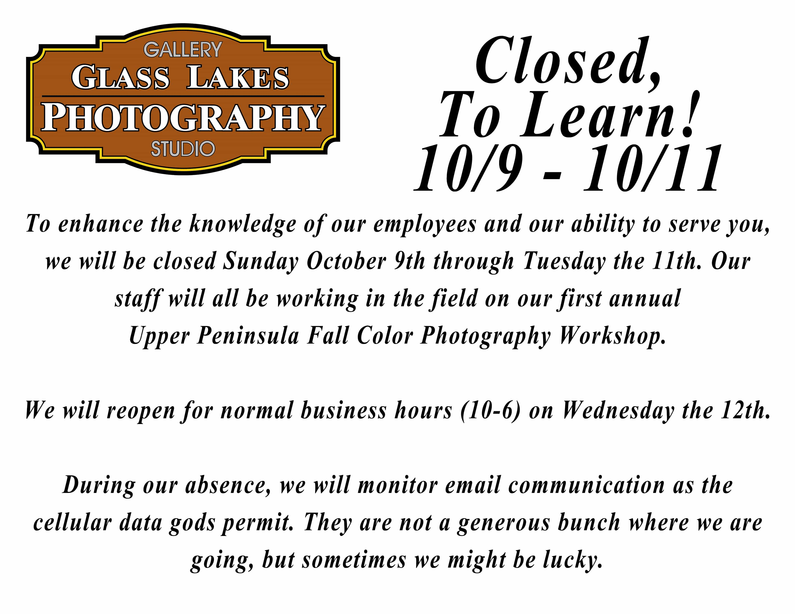 Our Gallery will be closed, for a learning opportunity…